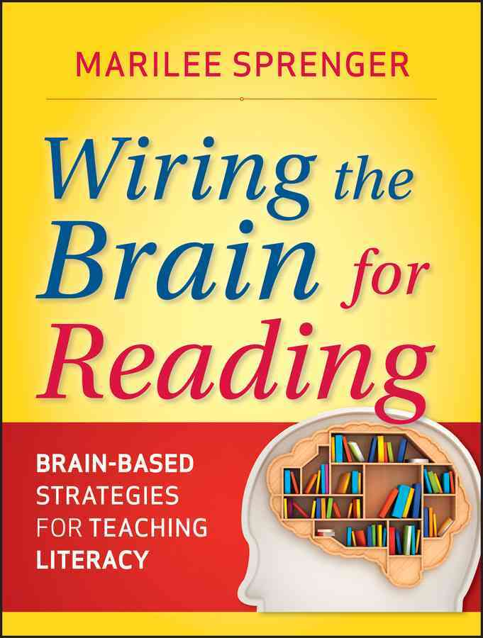 Wiring the Brain for Reading By Sprenger, Marilee B.